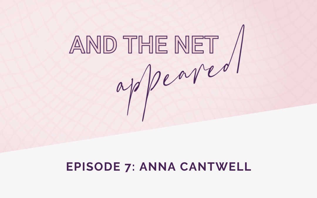 Giving up the Good for the Great with Anna Cantwell