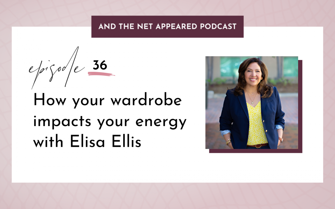 How your wardrobe impacts your energy with Elisa Ellis