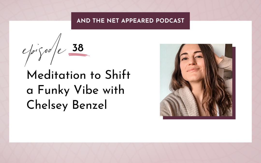 Meditation to shift a funky vibe