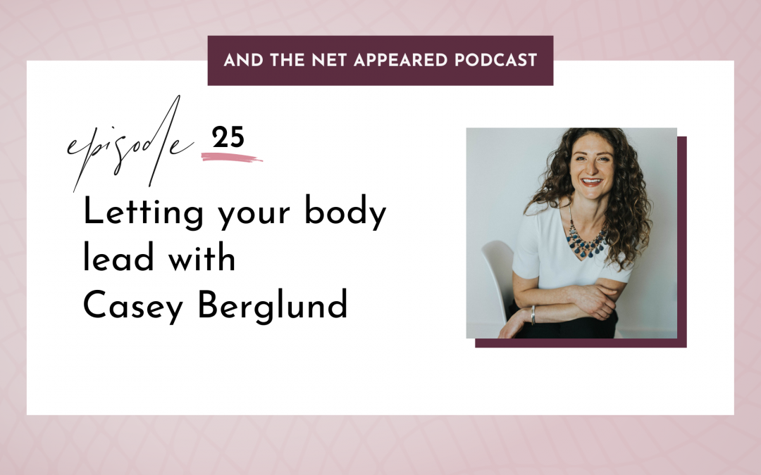 Letting your body lead with Casey Berglund