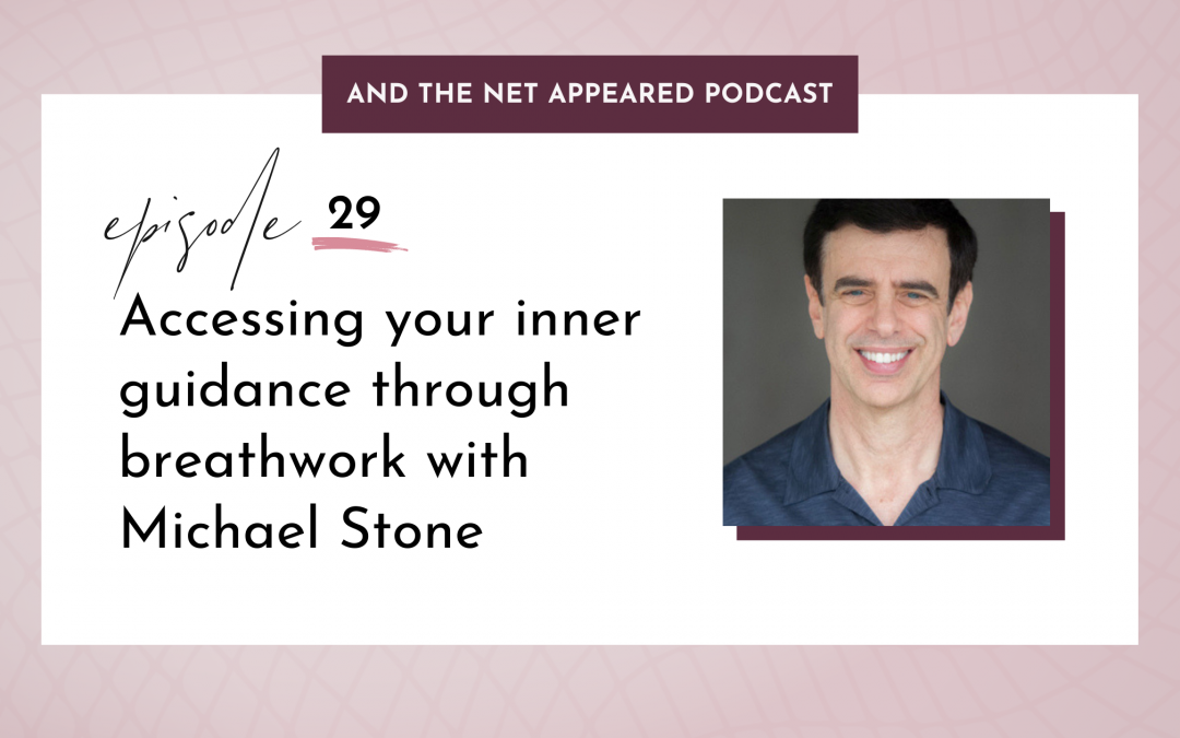 Accessing your inner guidance through breathwork with Michael Stone