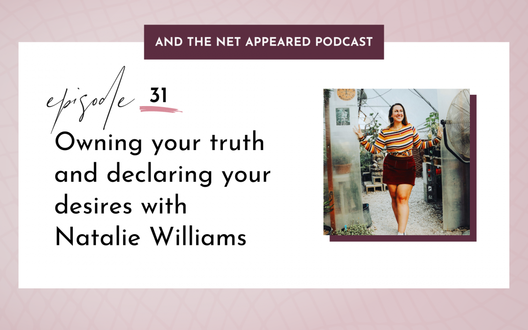 Owning your truth and declaring your desires with Natalie Williams